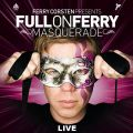 Ferry Corsten - Full On Ferry - Masquerade 2008