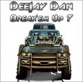 DeeJay Dan - Break'em Up 7 [2015]
