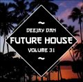 DeeJay Dan - Future House 31 [2017]