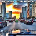 DeeJay Dan - Future House 32 [2017]