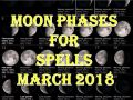 Time To Do Spells Rituals Magic With Moon Phases March 2018 Full Waxing Waning New Moons