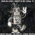 DeeJay Dan - Deep In My Soul 71 [2018]