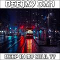 DeeJay Dan - Deep In My Soul 77 [2018]