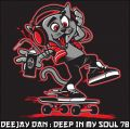 DeeJay Dan - Deep In My Soul 78 [2018]